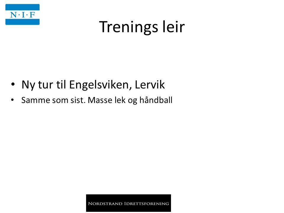 Trenings leir Ny tur til Engelsviken, Lervik Samme som sist. Masse lek og håndball