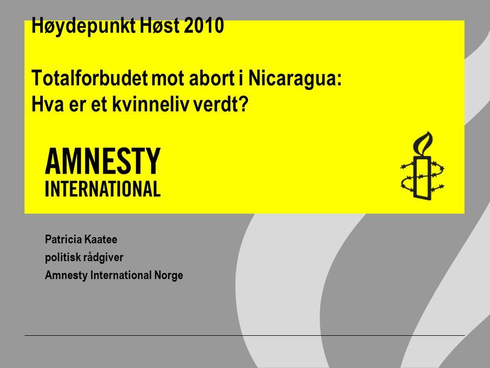 Høydepunkt Høst 2010 Totalforbudet mot abort i Nicaragua: Hva er et kvinneliv verdt.