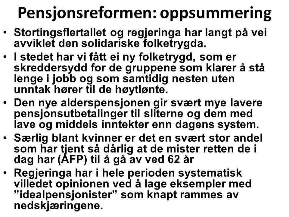 Pensjonsreformen: oppsummering Stortingsflertallet og regjeringa har langt på vei avviklet den solidariske folketrygda.