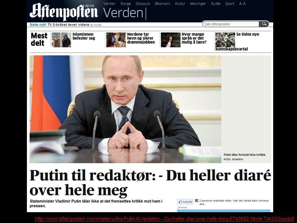 http://www.aftenposten.no/nyheter/uriks/Putin-til-redaktor---Du-heller-diar-over-hele-meg-6745692.html#.Txk3X5eadp8