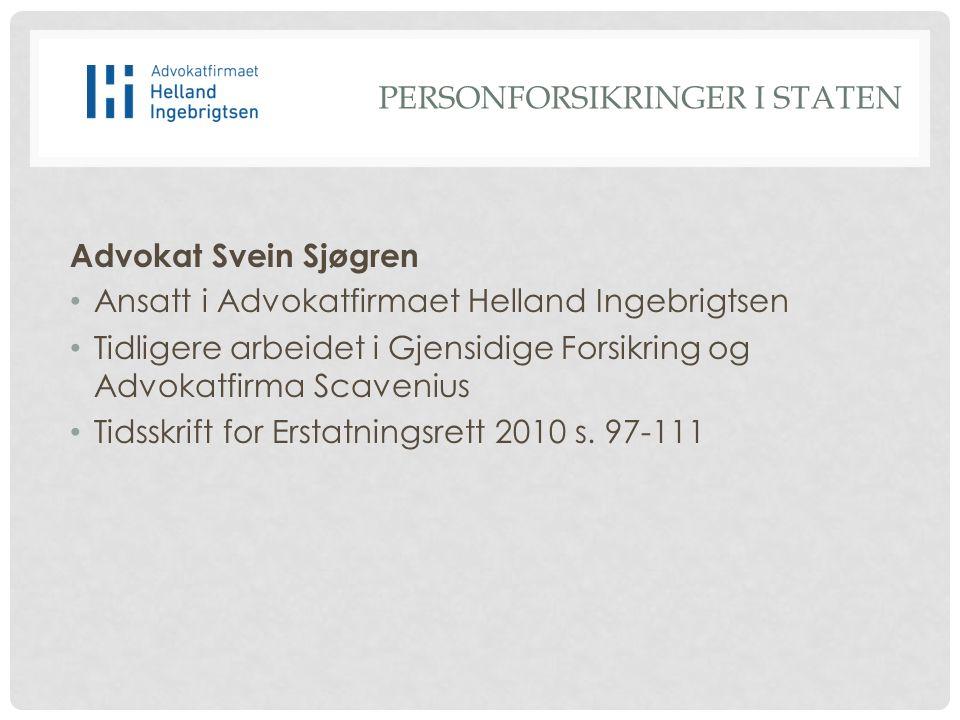 Advokat Svein Sjøgren Ansatt i Advokatfirmaet Helland Ingebrigtsen Tidligere arbeidet i Gjensidige Forsikring og Advokatfirma Scavenius Tidsskrift for Erstatningsrett 2010 s.