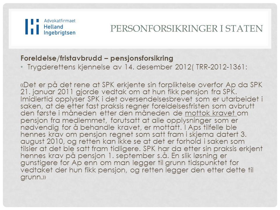 Foreldelse/fristavbrudd – pensjonsforsikring Trygderettens kjennelse av 14.