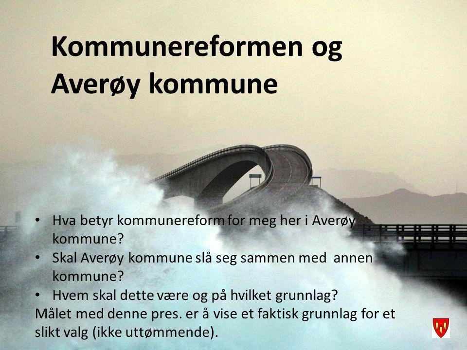 Kommunereformen og Averøy kommune Hva betyr kommunereform for meg her i Averøy kommune? Skal Averøy kommune slå seg sammen med annen kommune? Hvem ska