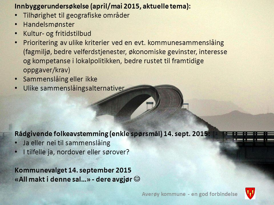 Innbyggerundersøkelse (april/mai 2015, aktuelle tema): Tilhørighet til geografiske områder Handelsmønster Kultur- og fritidstilbud Prioritering av uli