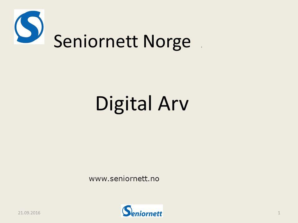 21.09.20161 Seniornett Norge. www.seniornett.no Digital Arv