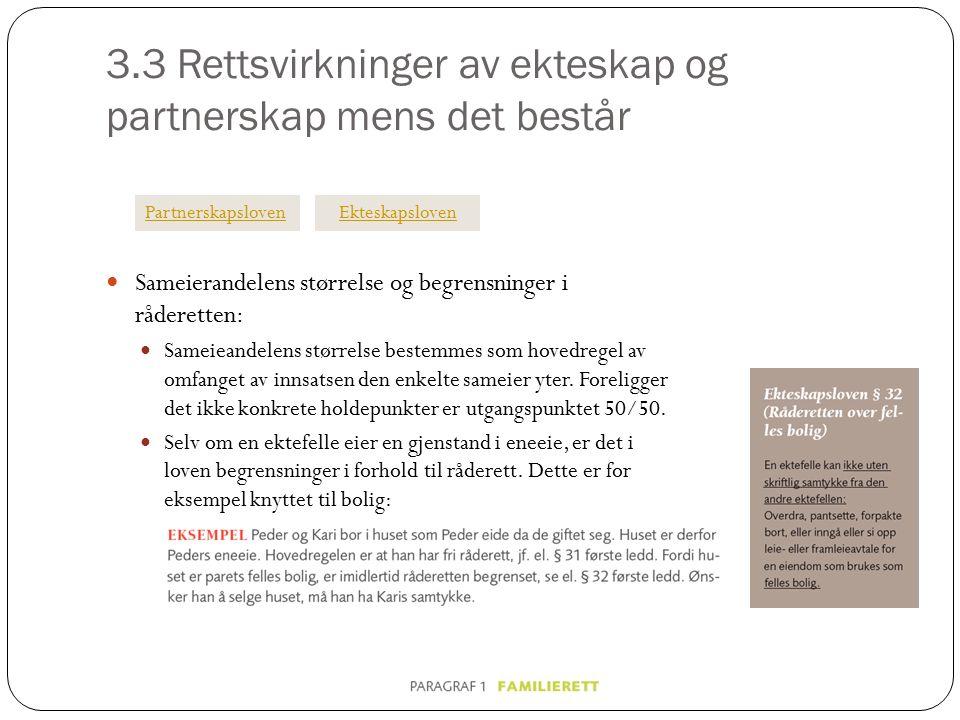 3.3 Rettsvirkninger av ekteskap og partnerskap mens det består Sameierandelens størrelse og begrensninger i råderetten: Sameieandelens størrelse beste