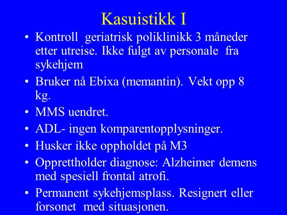Kasuistikk I Kontroll geriatrisk poliklinikk 3 måneder etter utreise.
