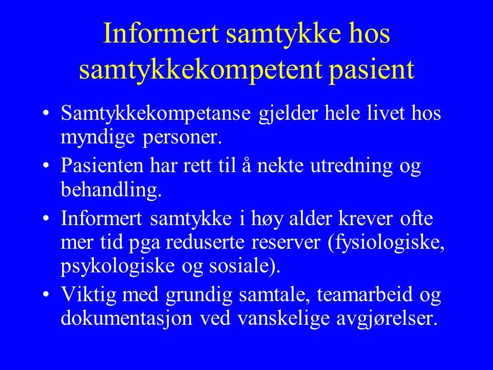 Informert samtykke hos samtykkekompetent pasient Samtykkekompetanse gjelder hele livet hos myndige personer.