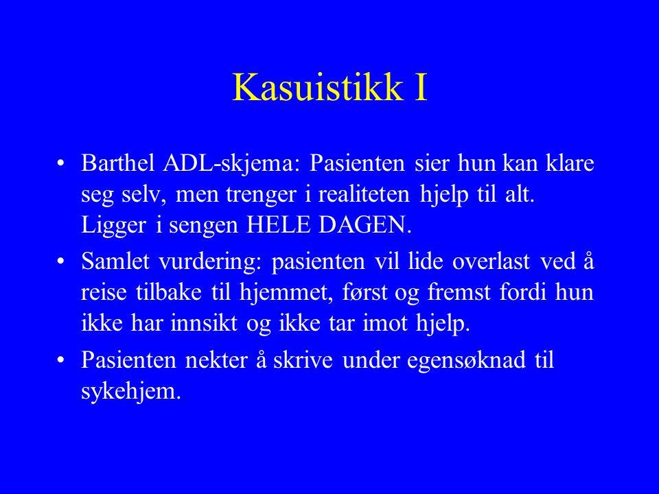 Kasuistikk I Barthel ADL-skjema: Pasienten sier hun kan klare seg selv, men trenger i realiteten hjelp til alt.