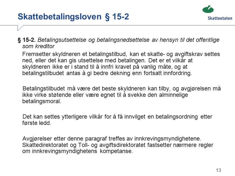 13 Skattebetalingsloven § 15-2 § 15-2.