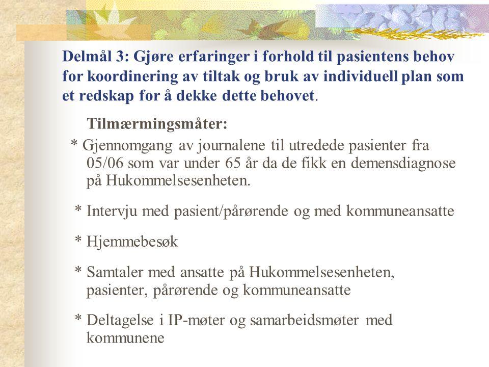 Delmål 3: Gjøre erfaringer i forhold til pasientens behov for koordinering av tiltak og bruk av individuell plan som et redskap for å dekke dette behovet.
