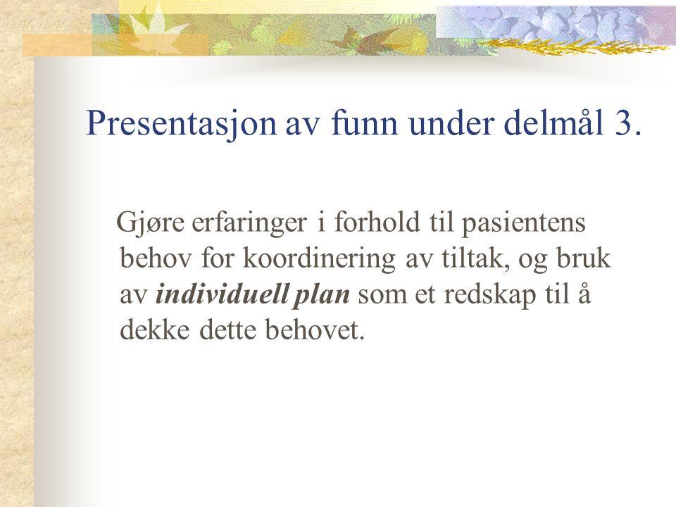 Presentasjon av funn under delmål 3.