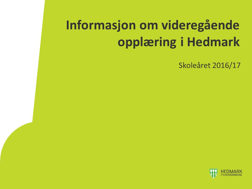 Informasjon om videregående opplæring i Hedmark Skoleåret 2016/17