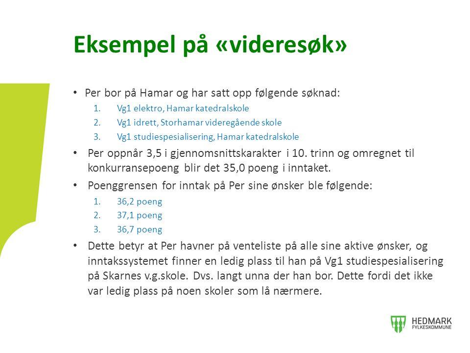 Per bor på Hamar og har satt opp følgende søknad: 1.Vg1 elektro, Hamar katedralskole 2.Vg1 idrett, Storhamar videregående skole 3.Vg1 studiespesialisering, Hamar katedralskole Per oppnår 3,5 i gjennomsnittskarakter i 10.
