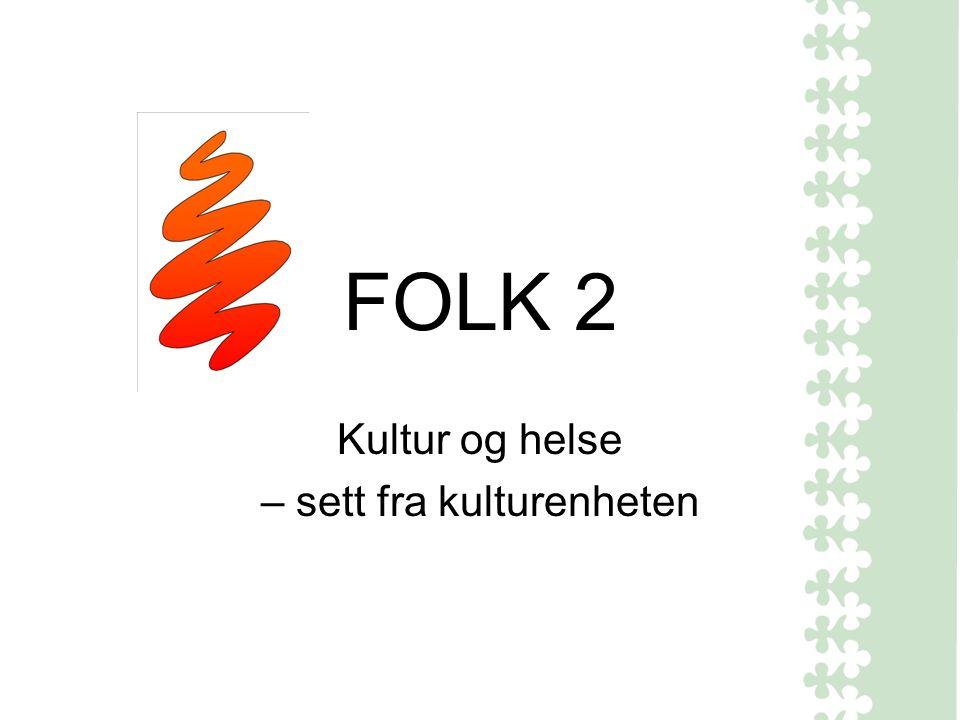 FOLK 2 Kultur og helse – sett fra kulturenheten