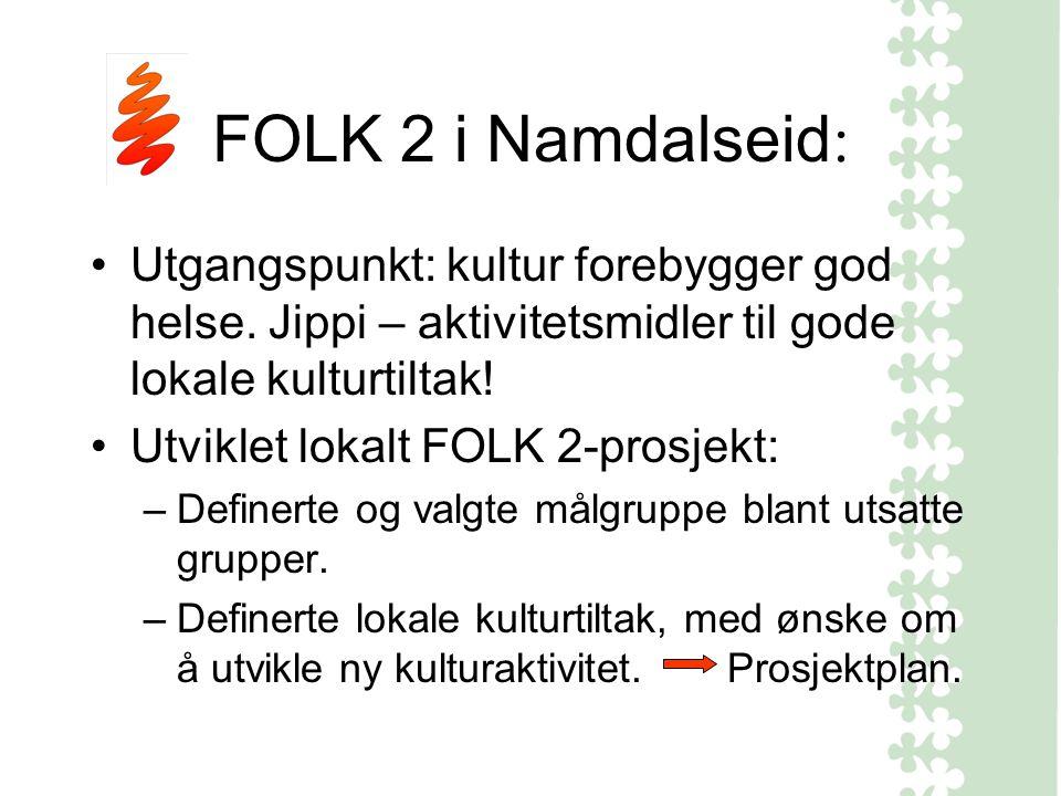 FOLK 2 i Namdalseid : Utgangspunkt: kultur forebygger god helse.