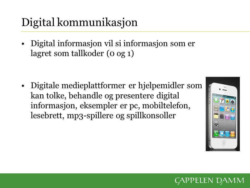 Digital kommunikasjon Digital informasjon vil si informasjon som er lagret som tallkoder (0 og 1) Digitale medieplattformer er hjelpemidler som kan tolke, behandle og presentere digital informasjon, eksempler er pc, mobiltelefon, lesebrett, mp3-spillere og spillkonsoller