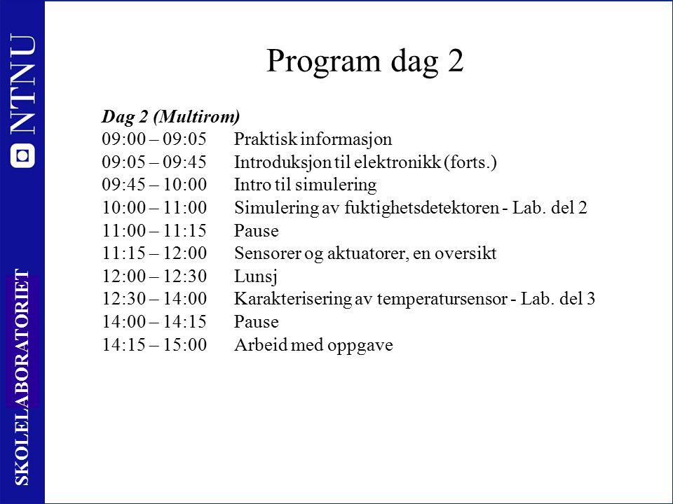 29 SKOLELABORATORIET Program dag 2 Dag 2 (Multirom) 09:00 – 09:05Praktisk informasjon 09:05 – 09:45Introduksjon til elektronikk (forts.) 09:45 – 10:00Intro til simulering 10:00 – 11:00Simulering av fuktighetsdetektoren - Lab.