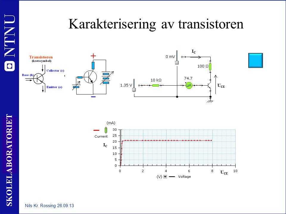 32 SKOLELABORATORIET Karakterisering av transistoren U CE ICIC ICIC ‒ Nils Kr. Rossing 26.09.13 + ‒