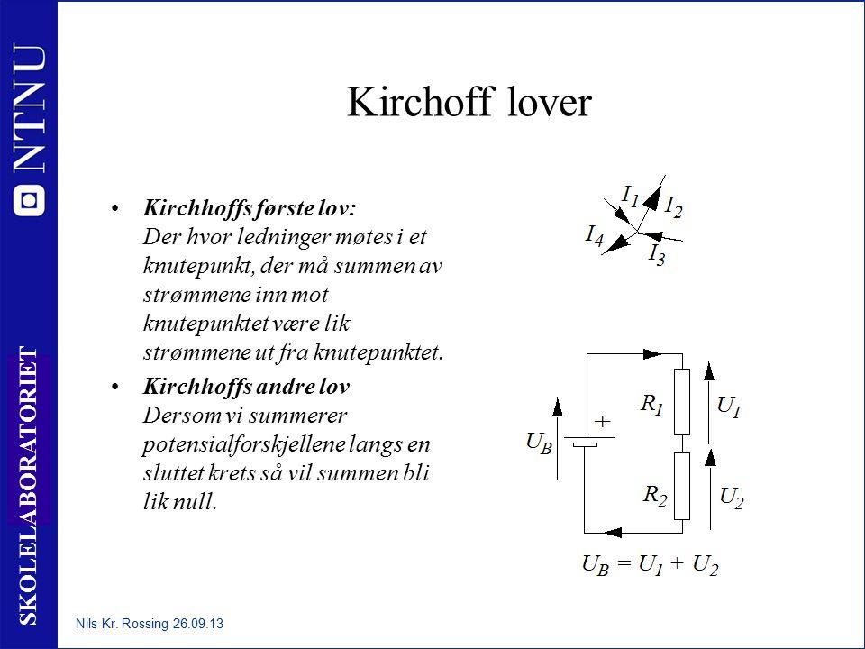 36 SKOLELABORATORIET Kirchoff lover Kirchhoffs første lov: Der hvor ledninger møtes i et knutepunkt, der må summen av strømmene inn mot knutepunktet være lik strømmene ut fra knutepunktet.