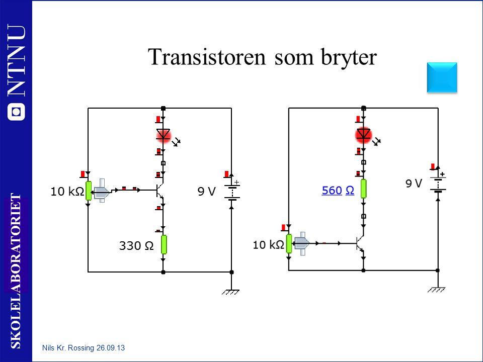 40 SKOLELABORATORIET Transistoren som bryter Nils Kr. Rossing 26.09.13
