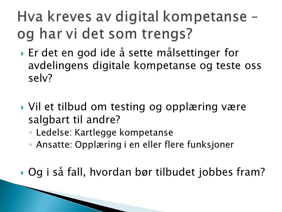  Er det en god ide å sette målsettinger for avdelingens digitale kompetanse og teste oss selv.
