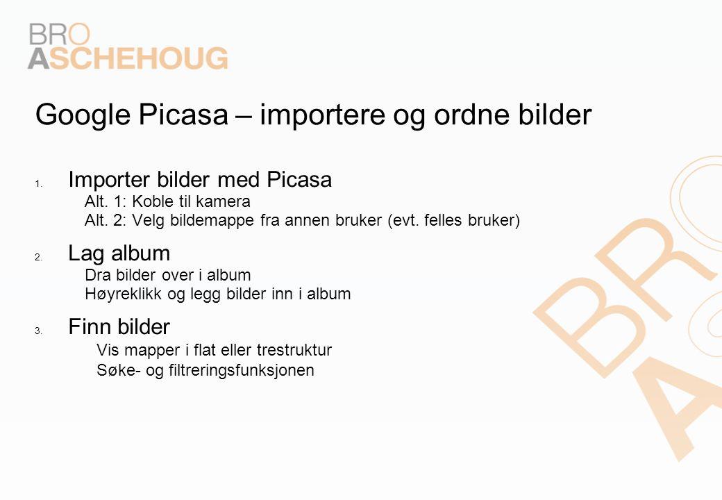 Google Picasa – importere og ordne bilder 1. Importer bilder med Picasa – Alt.