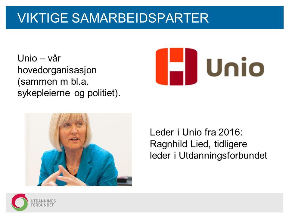 VIKTIGE SAMARBEIDSPARTER Unio – vår hovedorganisasjon (sammen m bl.a.