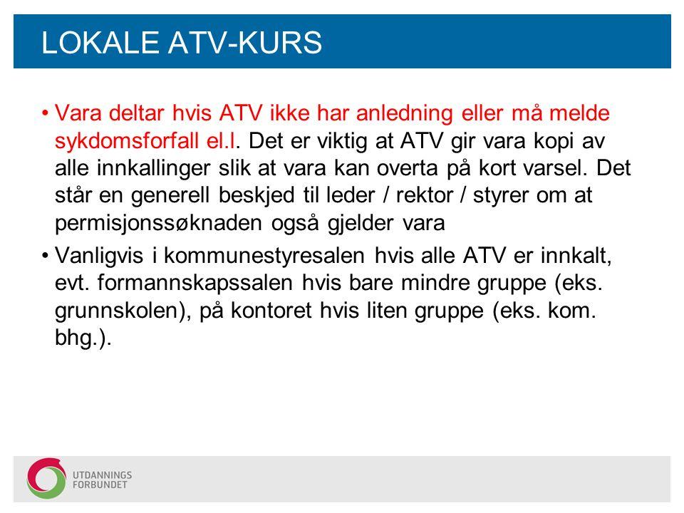 LOKALE ATV-KURS Vara deltar hvis ATV ikke har anledning eller må melde sykdomsforfall el.l.