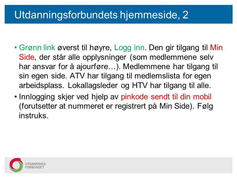 Utdanningsforbundets hjemmeside, 2 Grønn link øverst til høyre, Logg inn.