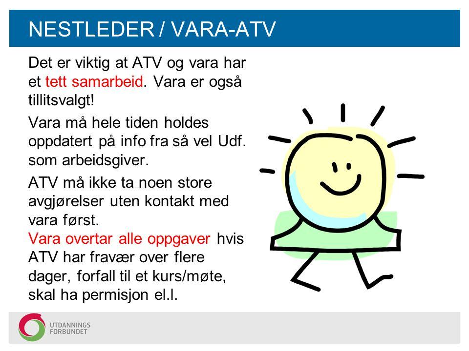 NESTLEDER / VARA-ATV Det er viktig at ATV og vara har et tett samarbeid.