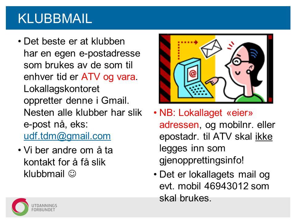 KLUBBMAIL Det beste er at klubben har en egen e-postadresse som brukes av de som til enhver tid er ATV og vara.