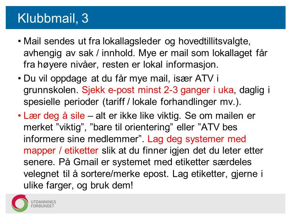 Klubbmail, 3 Mail sendes ut fra lokallagsleder og hovedtillitsvalgte, avhengig av sak / innhold.