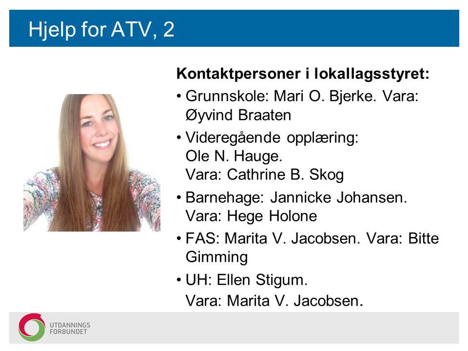 Hjelp for ATV, 2 Kontaktpersoner i lokallagsstyret: Grunnskole: Mari O.