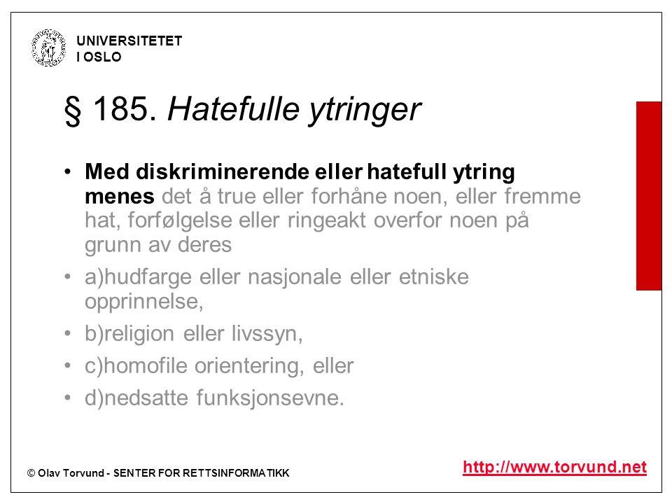 © Olav Torvund - SENTER FOR RETTSINFORMATIKK UNIVERSITETET I OSLO http://www.torvund.net § 185.