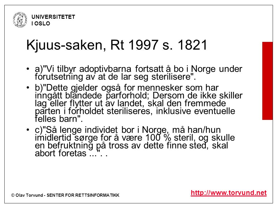 © Olav Torvund - SENTER FOR RETTSINFORMATIKK UNIVERSITETET I OSLO http://www.torvund.net Kjuus-saken, Rt 1997 s.