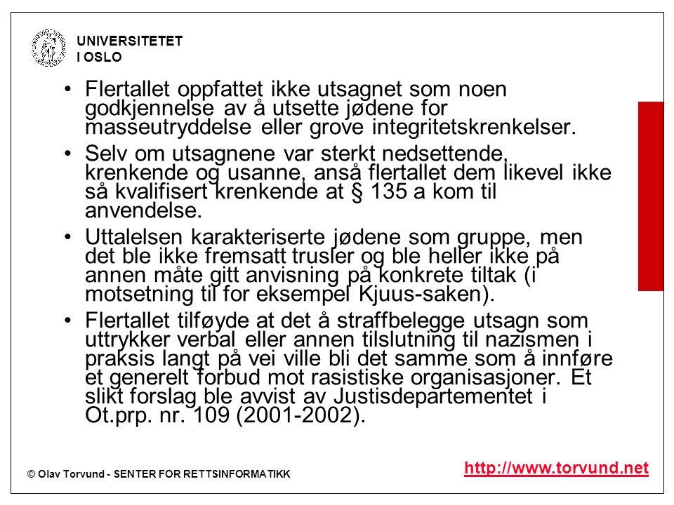 © Olav Torvund - SENTER FOR RETTSINFORMATIKK UNIVERSITETET I OSLO http://www.torvund.net Flertallet oppfattet ikke utsagnet som noen godkjennelse av å utsette jødene for masseutryddelse eller grove integritetskrenkelser.
