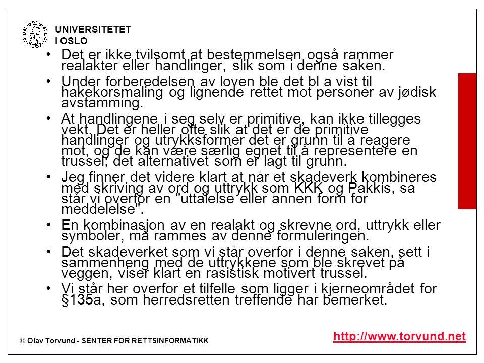 © Olav Torvund - SENTER FOR RETTSINFORMATIKK UNIVERSITETET I OSLO http://www.torvund.net Det er ikke tvilsomt at bestemmelsen også rammer realakter eller handlinger, slik som i denne saken.
