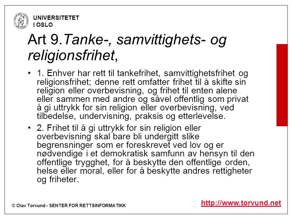 © Olav Torvund - SENTER FOR RETTSINFORMATIKK UNIVERSITETET I OSLO http://www.torvund.net Art 9.Tanke-, samvittighets- og religionsfrihet, 1.