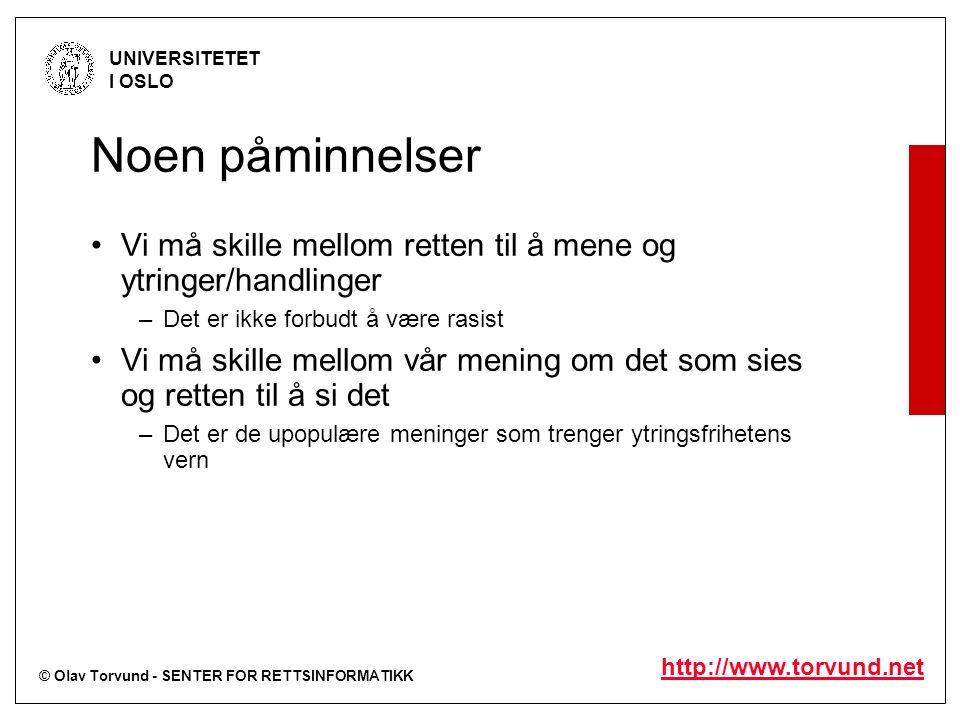 © Olav Torvund - SENTER FOR RETTSINFORMATIKK UNIVERSITETET I OSLO http://www.torvund.net (40) Allerede i den første setningen i intervjudelen av reportasjen sier A at de ønsker å « renske ut » jødene.