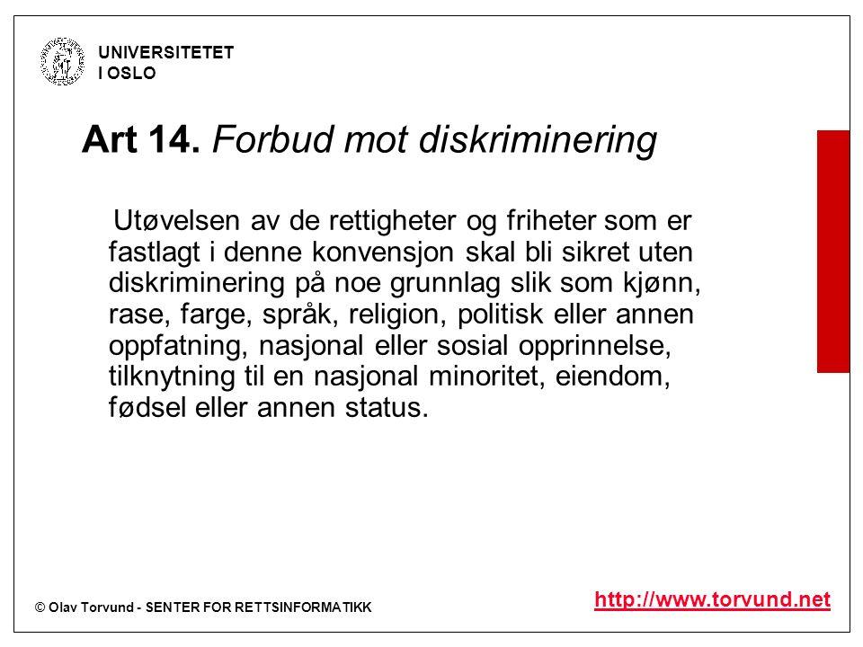 © Olav Torvund - SENTER FOR RETTSINFORMATIKK UNIVERSITETET I OSLO http://www.torvund.net FN-konvensjonen 7.