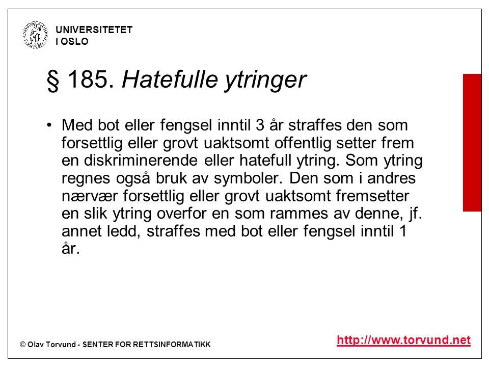 © Olav Torvund - SENTER FOR RETTSINFORMATIKK UNIVERSITETET I OSLO http://www.torvund.net Det ble imidlertid fremholdt at uttalelsen ikke kan bedømmes isolert, men må ses i sammenheng både med det som for øvrig ble uttalt, og som henspilte på nazistenes overgrep mot jødene, og med det opptrinn som appellen var en del av.