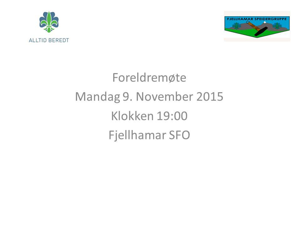 Foreldremøte Mandag 9. November 2015 Klokken 19:00 Fjellhamar SFO