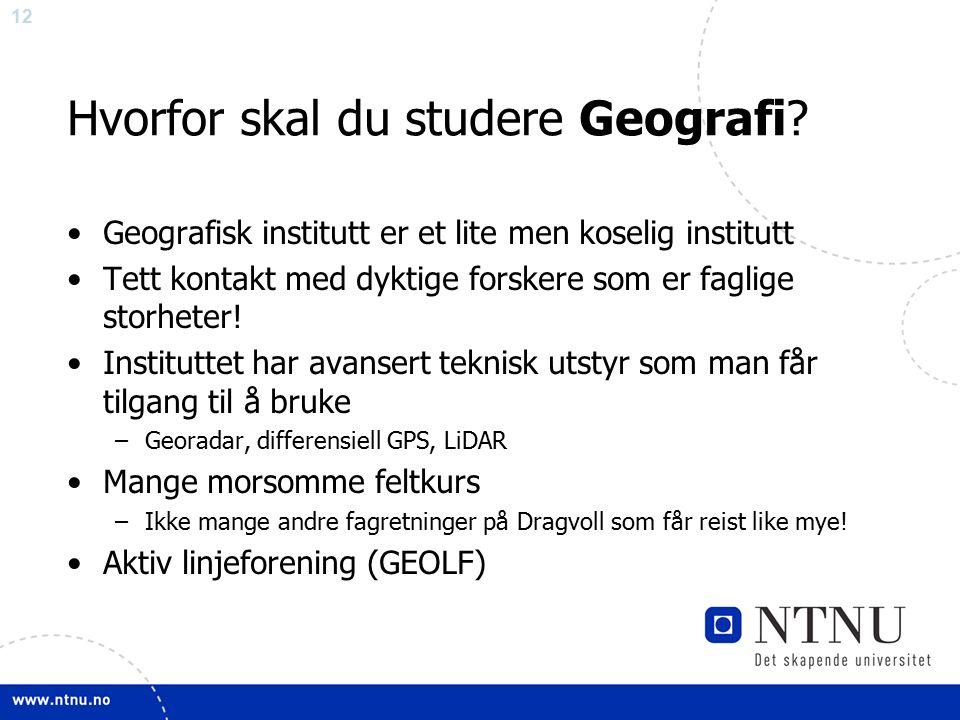 12 Hvorfor skal du studere Geografi.