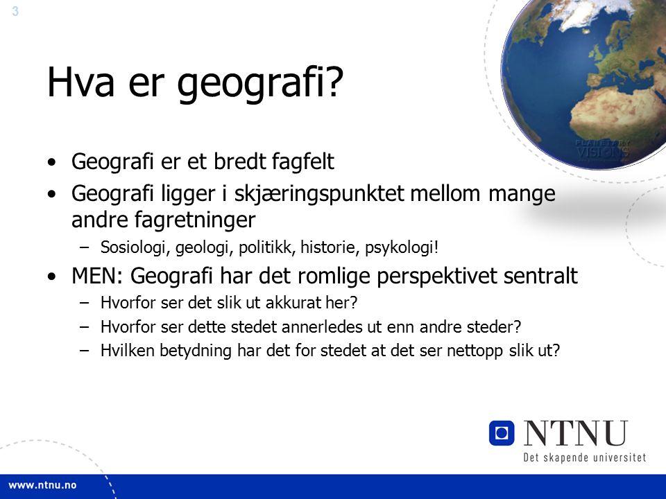 3 Hva er geografi.