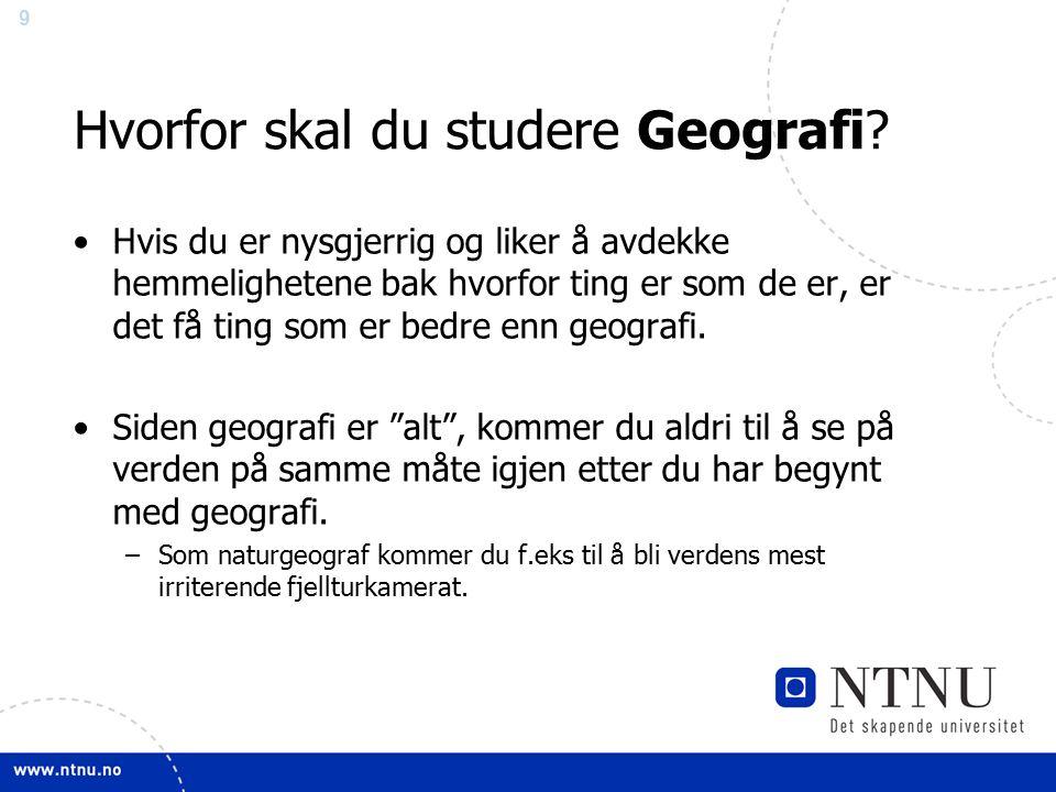 9 Hvorfor skal du studere Geografi.
