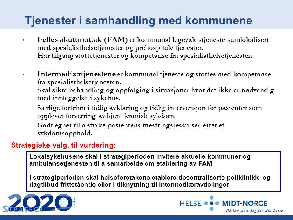 Tjenester i samhandling med kommunene Felles akuttmottak (FAM) er kommunal legevaktstjeneste samlokalisert med spesialisthelsetjenester og prehospitale tjenester.