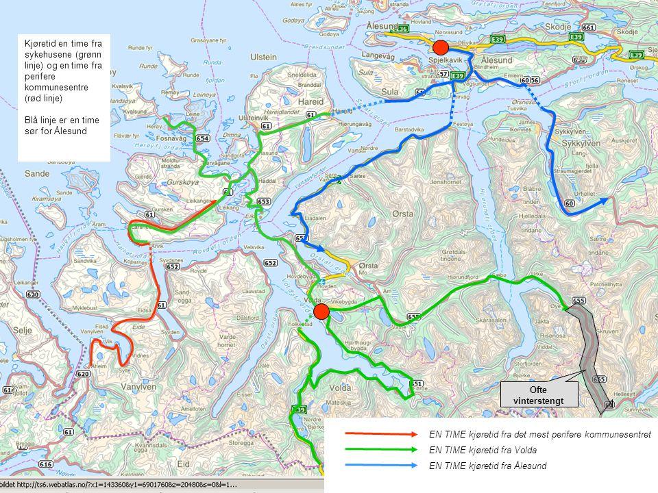 EN TIME kjøretid fra det mest perifere kommunesentret EN TIME kjøretid fra Volda EN TIME kjøretid fra Ålesund Ofte vinterstengt Kjøretid en time fra sykehusene (grønn linje) og en time fra perifere kommunesentre (rød linje) Blå linje er en time sør for Ålesund