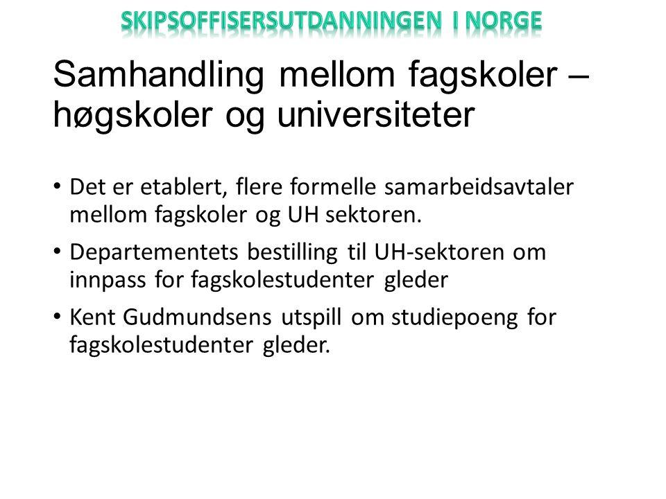 Samhandling mellom fagskoler – høgskoler og universiteter Det er etablert, flere formelle samarbeidsavtaler mellom fagskoler og UH sektoren.