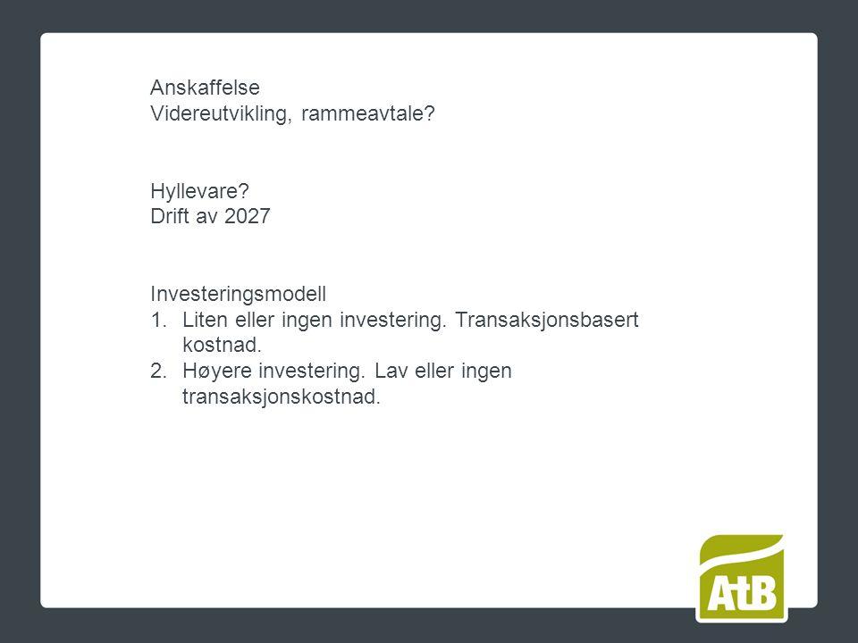 Anskaffelse Videreutvikling, rammeavtale. Hyllevare.